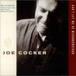 1996_Joe_Cocker_Don't_Let_Me_Be_Misunderstood
