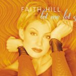 1998_Faith_Hill_Let_Me_Let_Go