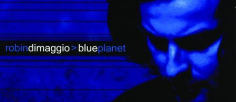 2001 Robin DiMaggio – Blue Planet