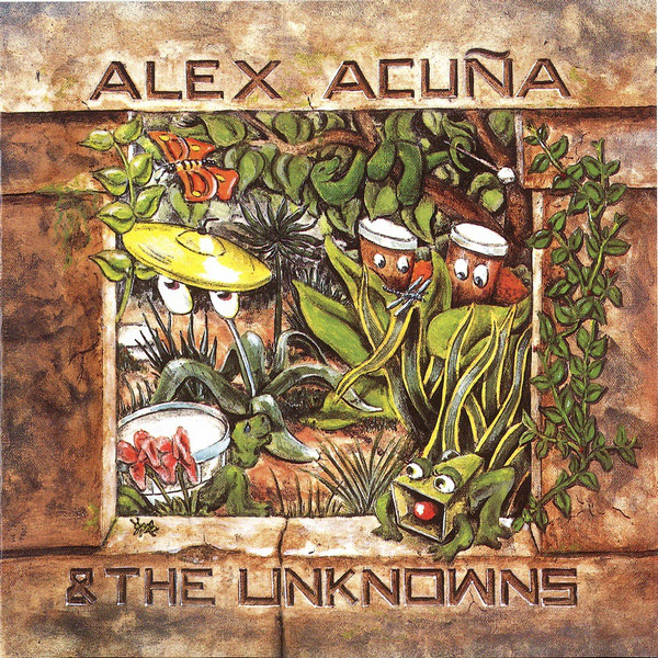 1991 Alex Acuna And The Unknowns – Alex Acuna And The Unknowns