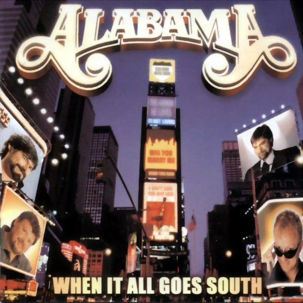 2000 Alabama – When It All Goes South