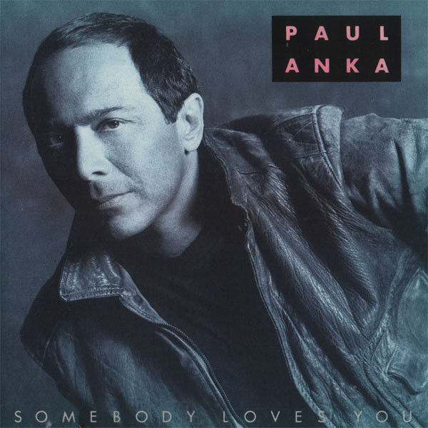 1989 Paul Anka – Somebody Loves You