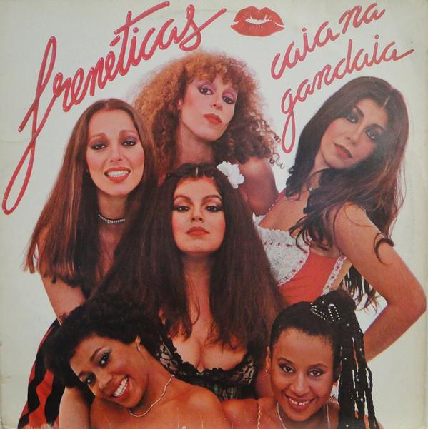 1978 As Frenéticas – Caia Na Gandaia