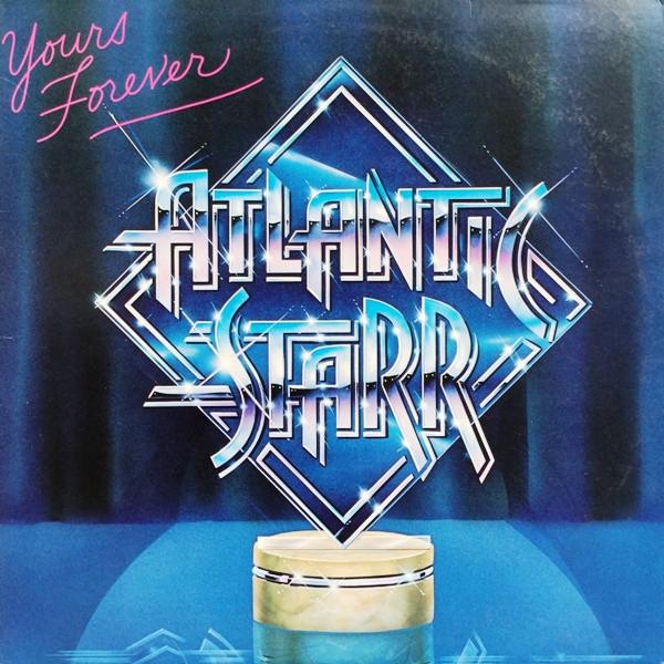 1983 Atlantic Starr – Yours Forever