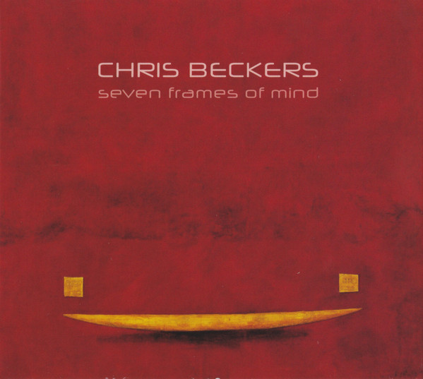2009 Chris Beckers – Seven Frames Of Mind