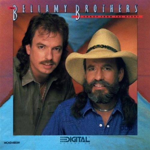 1987 The Bellamy Brothers – Crazy From The Heart