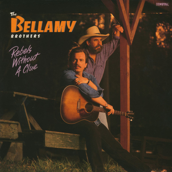 1988 The Bellamy Brothers – Rebels Without A Clue