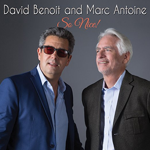 2017 David Benoit & Marc Antoine – So Nice!