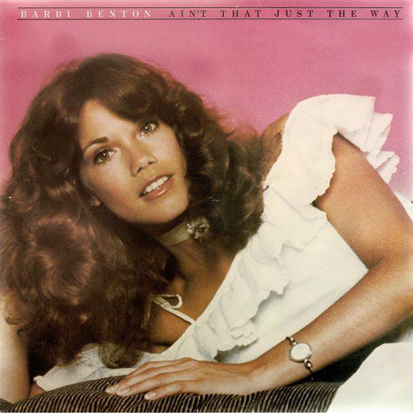 1978 Barbi Benton – Ain't That Just The Way