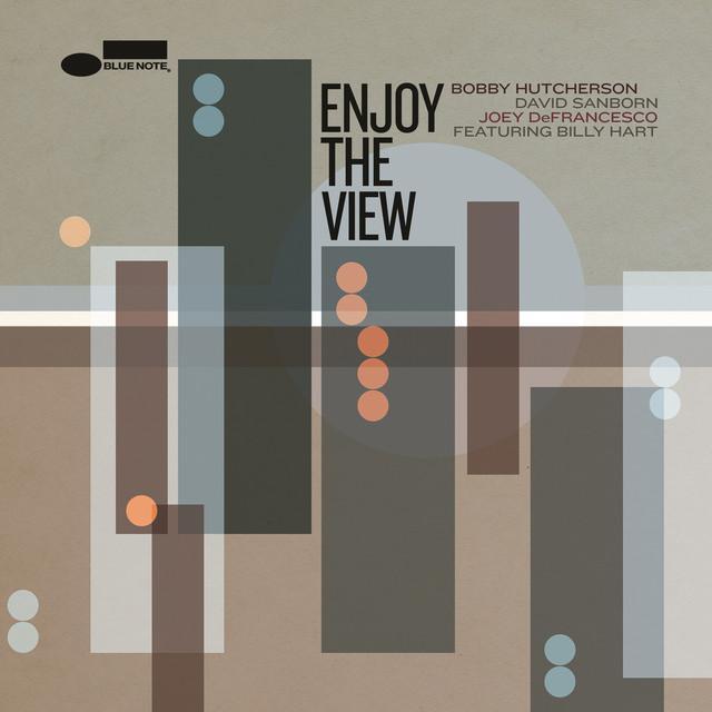 2014 Bobby Hutcherson, David Sanborn, Joey DeFrancesco – Enjoy The View