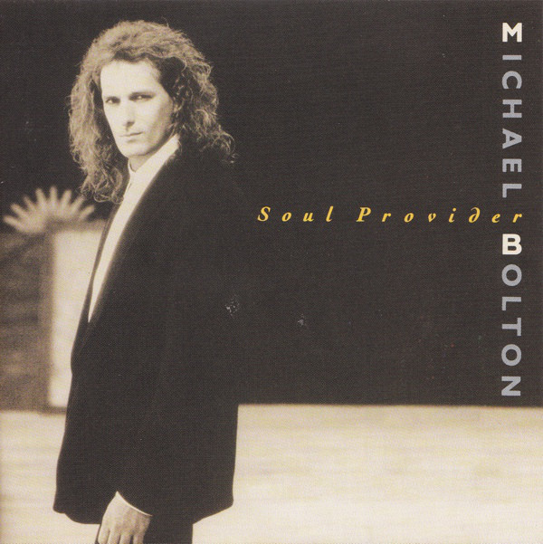 1989 Michael Bolton – Soul Provider