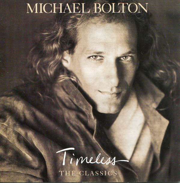 1992 MichaelTimeless: The Classics, Vol. 1 Bolton –