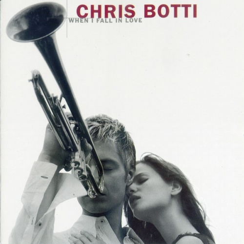 2004 Chris Botti – When I Fall In Love