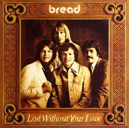 1977 Bread – Lost Without Your Love