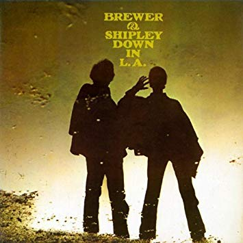 1968 Brewer & Shipley – Down In L.A.