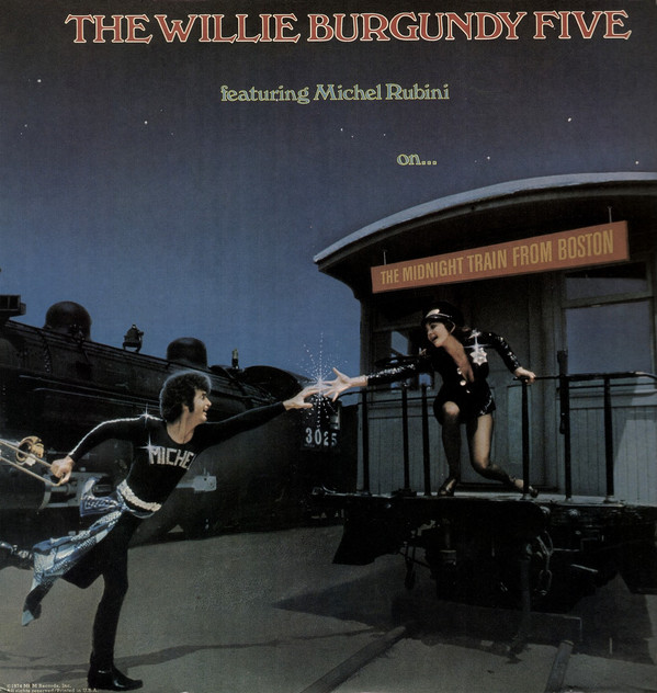 1974 The Willie Burgundy Five feat. Michel Rubini – On… The Midnight Train From Boston