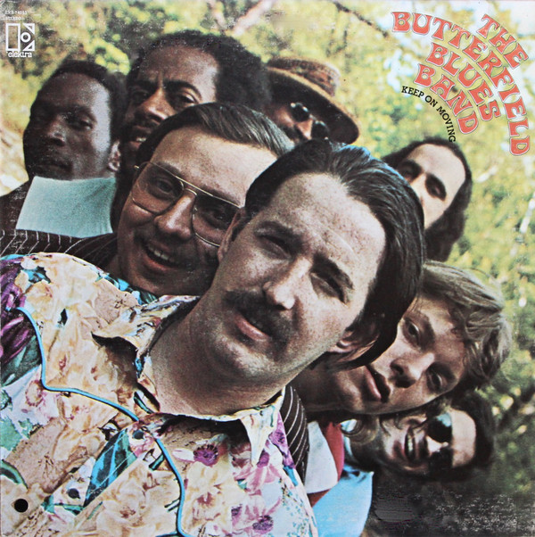 1969 The Butterfield Blues Band – Keep On Moving