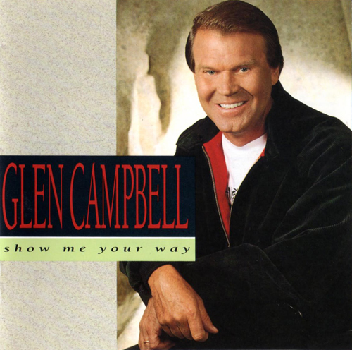 1991 Glen Campbell ‎– Show Me Your Way