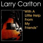 1968 Larry Carlton - With a Little Help From My Friends