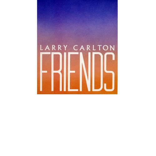 1983 Larry Carlton – Friends