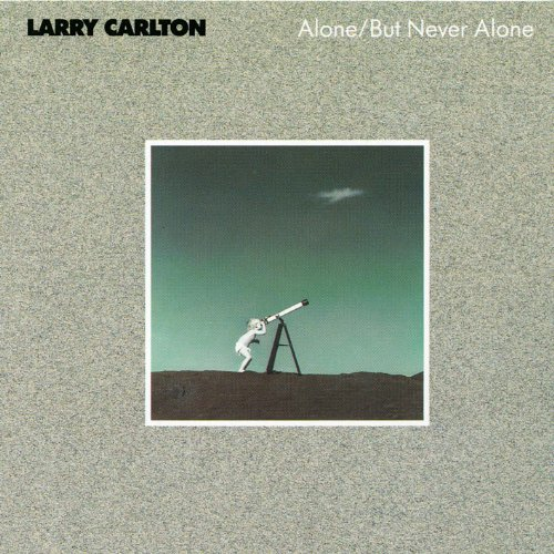 1986 Larry Carlton – Alone/But Never Alone