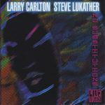 2001 Steve Lukather & Larry Carlton - No Substitutions