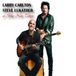 2016 Larry Carlton & Steve Lukather - Live at Blue Note Tokyo