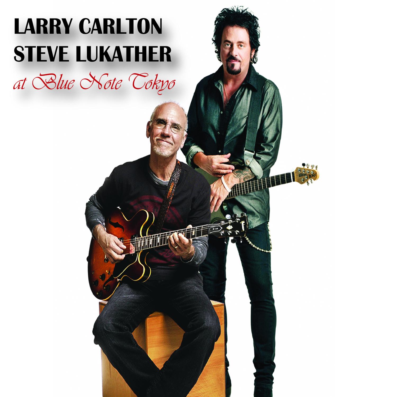 2016 Larry Carlton & Steve Lukather – Live at Blue Note Tokyo