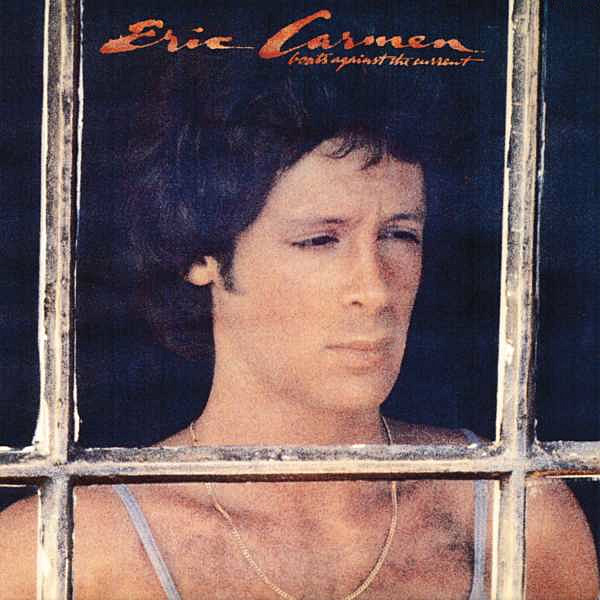 1977 Eric Carmen – Boats Against the Current