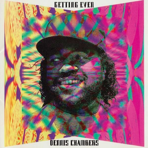 1992 Dennis Chambers – Getting Even