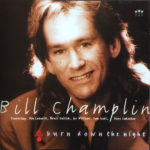 1992 Bill Champlin - Burn Down The Night