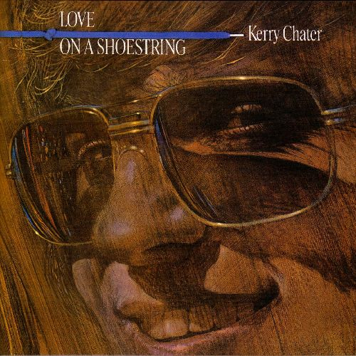 1978 Kerry Chater – Love On A Shoestring
