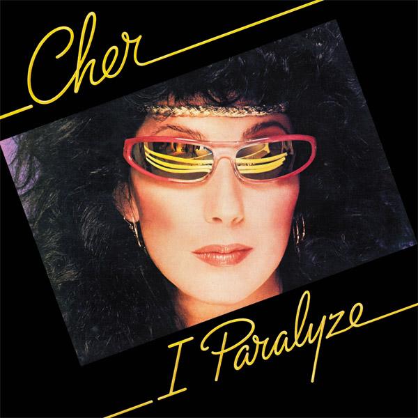 1982 Cher – I Paralyze