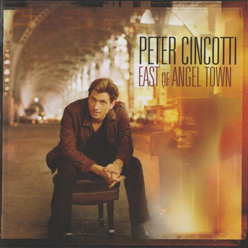 2007 Peter Cincotti – East of Angel Town