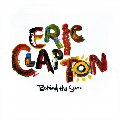 1985 Eric Clapton – Behind The Sun
