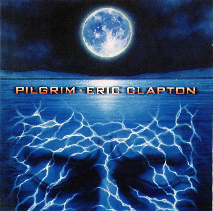 1998 Eric Clapton – Pilgrim