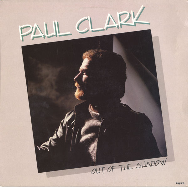 1984 Paul Clark – Out Of The Shadow