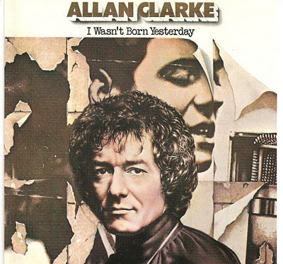 1979 Allan Clarke – I Wasn't Born Yesterday
