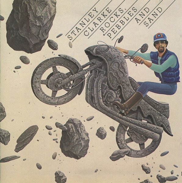 1980 Stanley Clarke – Rocks, Pebbles And Sand