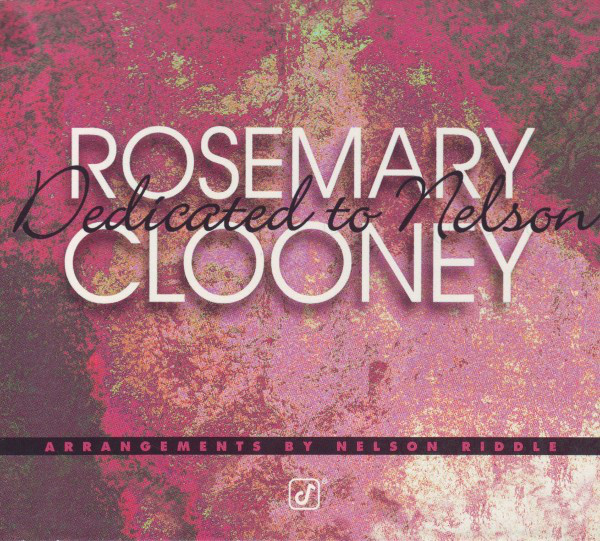 1996 Rosemary Clooney – Dedicated To Nelson