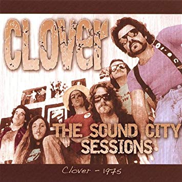 1975 Clover – The Sound City Sessions