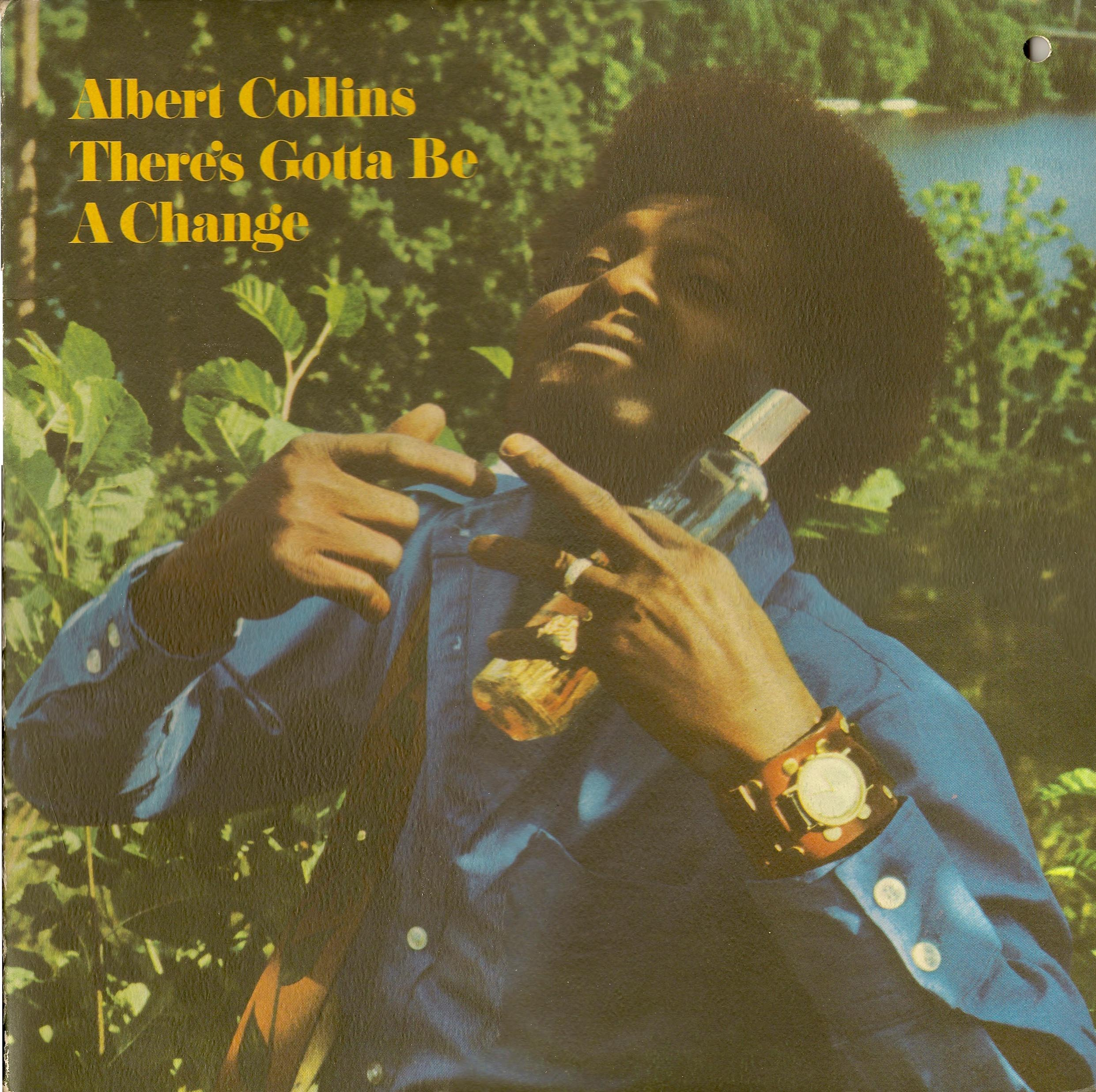 1971 Albert Collins – There's Gotta Be A Change