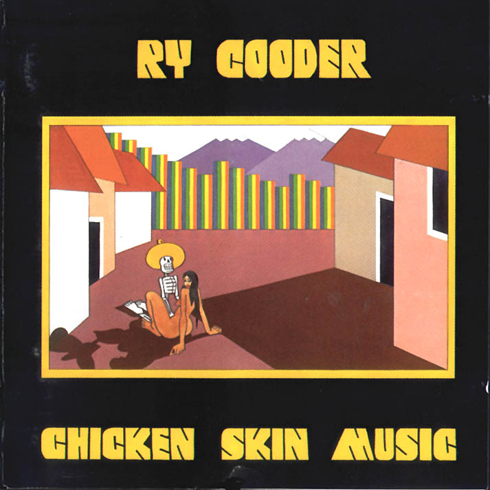 1976 Ry Cooder – Chicken Skin Music