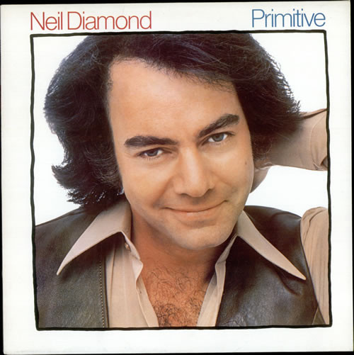 1984 Neil Diamond – Primitive