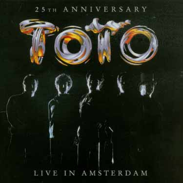 2003 Toto – 25th Anniversary: Live In Amsterdam
