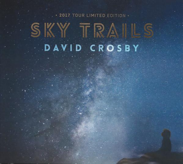 2017 David Crosby – Sky Trails