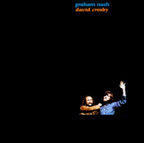 1972 Graham Nash & David Crosby – Nash & Crosby