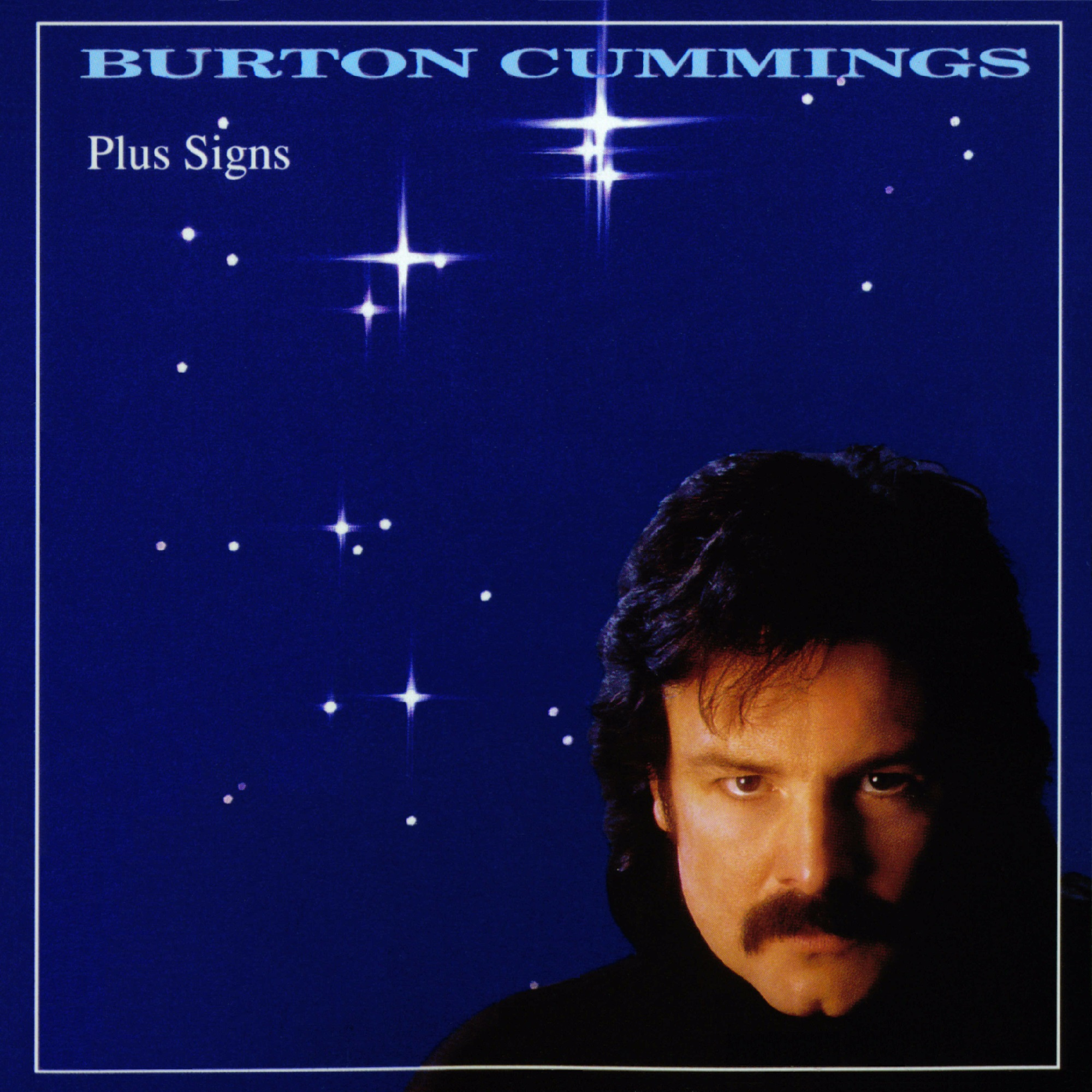 1990 Burton Cummings – Plus Signs