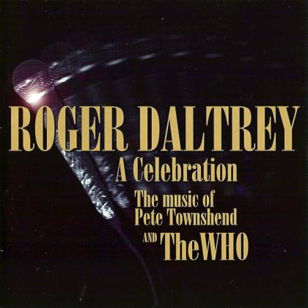 1994 Roger Daltrey – A Celebration: The Music of Pete Townshend and the Who