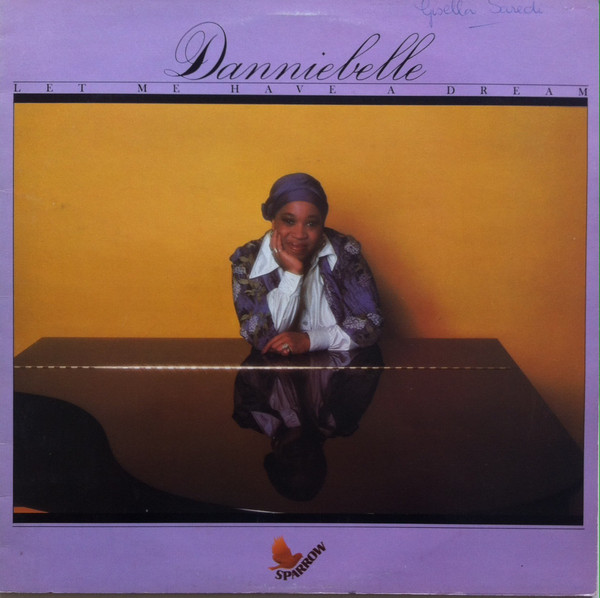 1977 Danniebelle – Let Me Have A Dream
